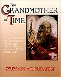 The Grandmother of Time by Zsuzsanna E. Budapets