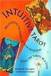 Intuitive Tarot: Discovering the Power of Your Intuition Using the Tarot as a Tool - Richard Prosapio with Elizabeth Prosapio
