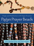 Pagan Prayer Beads by John Michael Greer and Clare Vaughn