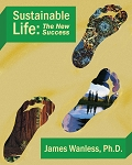 Sustainable Life: The New Success by James Wanless