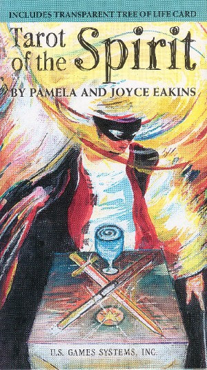 Tarot of the Spirit, by Pamela and Joyce Eakins