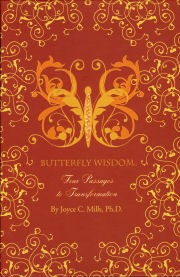 Butterfly Wisdom: Four Passages to Transformation, by Joyce C. Mills, Ph.D.