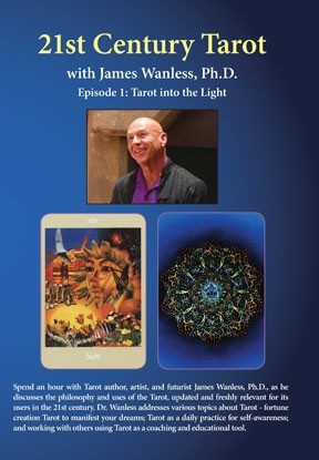 21st Century Tarot, with James Wanless, Ph.D and Anastasia Haysler