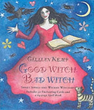 Good Witch, Bad Witch, by Gillian Kemp