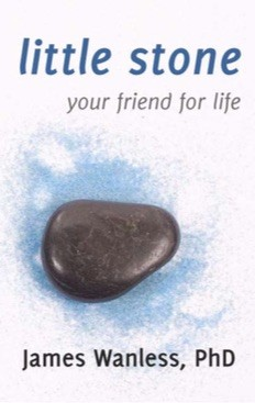 Little Stone: Your Friend For Life - James Wanless, Ph.D.