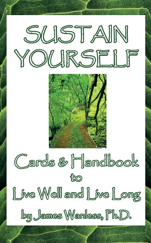 Sustain Yourself Cards & Handbook to Live Long and Live Well, by James Wanless, Ph.D.