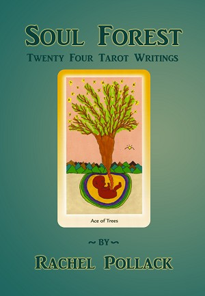Soul Forest: Twenty-Four Tarot Writings, by Rachel Pollack